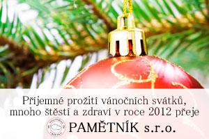 Příjemné prožití vánočních svátků, mnoho štěstí a zdraví v roce 2012 přeje PAMĚTNÍK s.r.o.